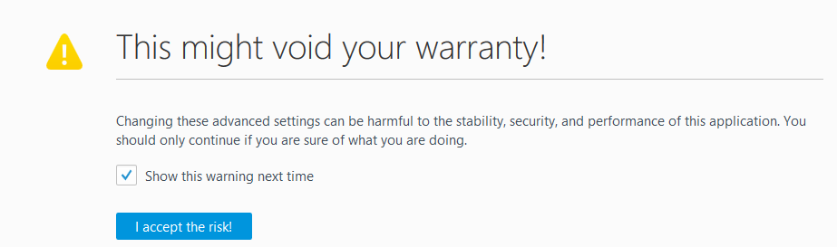 Accept about:config warranty.